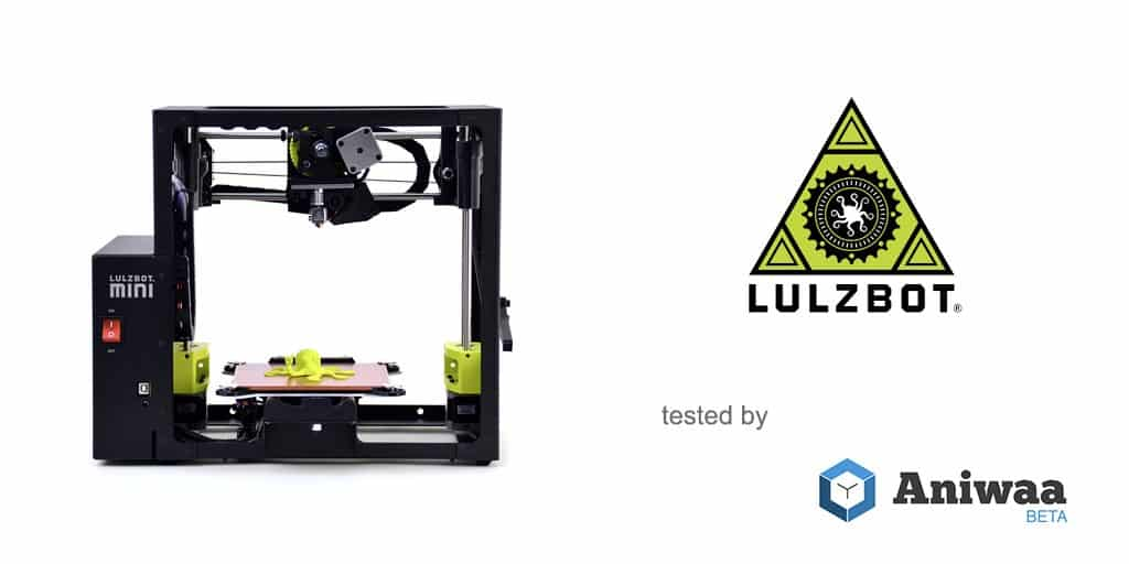 Review] The Lulzbot Mini, a powerful and compact desktop 3D