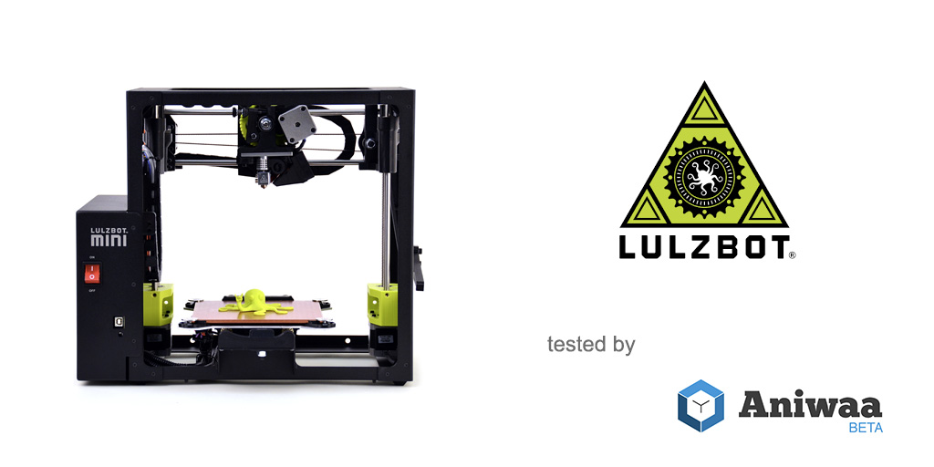 [Review] The Lulzbot Mini, a powerful and compact desktop 3D printer