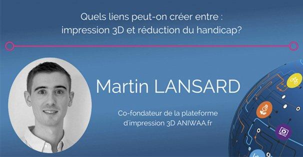 Martin Lansard - Abilympics (impression 3D médicale)