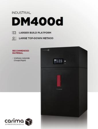 DM400d Carima - Large format, Resin